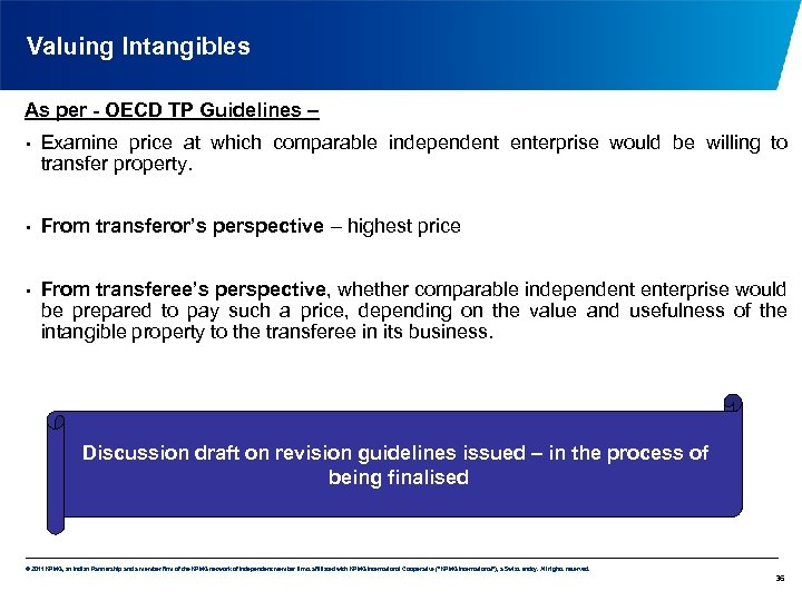 Valuing Intangibles As per - OECD TP Guidelines – • • • Examine price