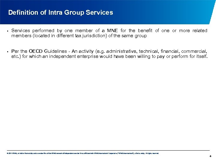 Definition of Intra Group Services • • Services performed by one member of a