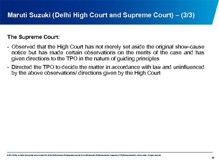 Maruti Suzuki (Delhi High Court and Supreme Court) – (3/3) The Supreme Court: •