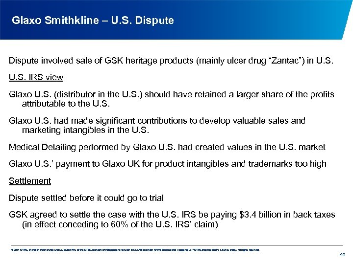 Glaxo Smithkline – U. S. Dispute involved sale of GSK heritage products (mainly ulcer
