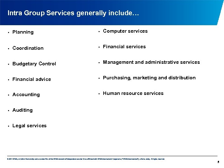 Intra Group Services generally include… • Planning • Computer services • Coordination • Financial