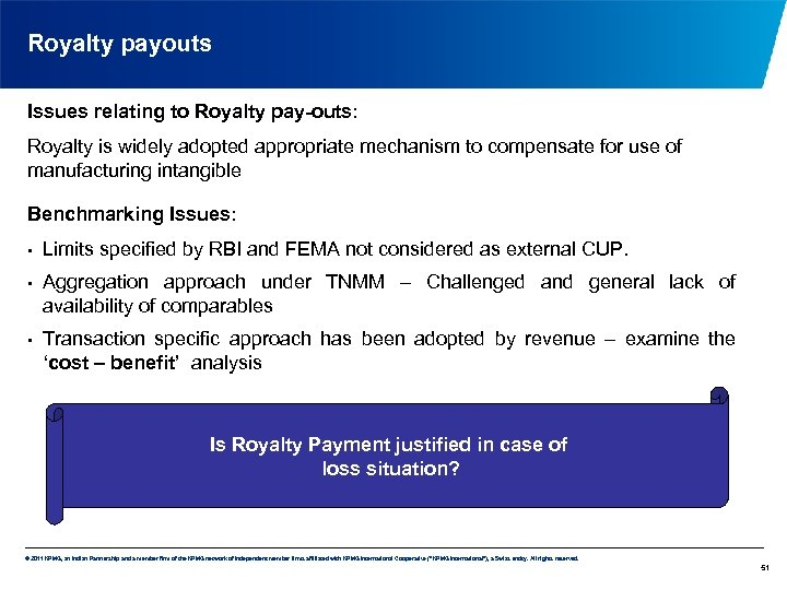 Royalty payouts Issues relating to Royalty pay-outs: Royalty is widely adopted appropriate mechanism to