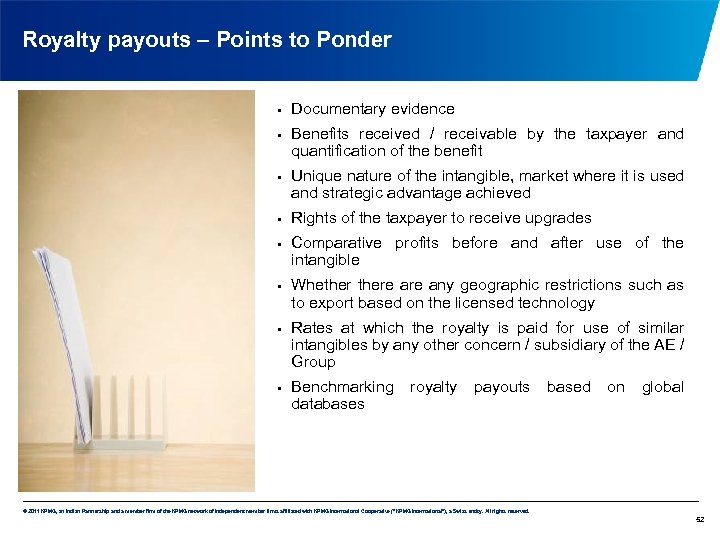 Royalty payouts – Points to Ponder • • Documentary evidence Benefits received / receivable