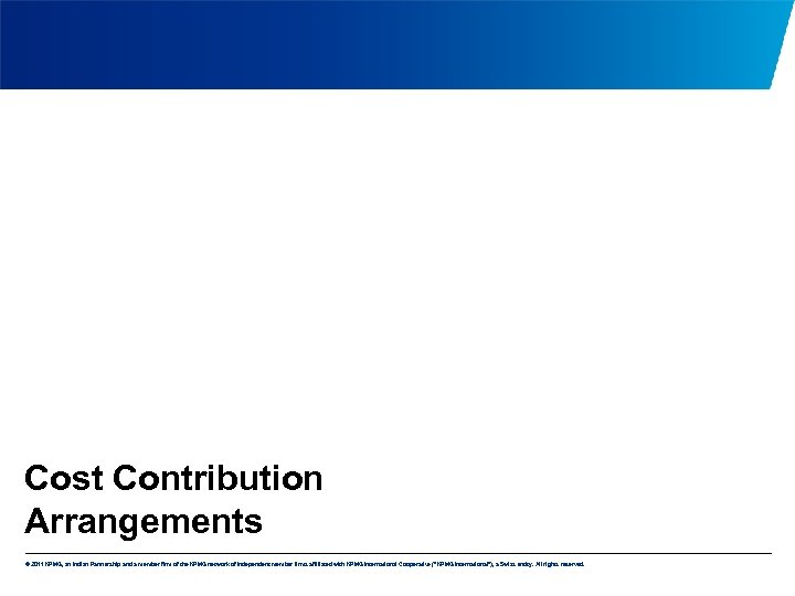 Cost Contribution Arrangements © 2011 KPMG, an Indian Partnership and a member firm of