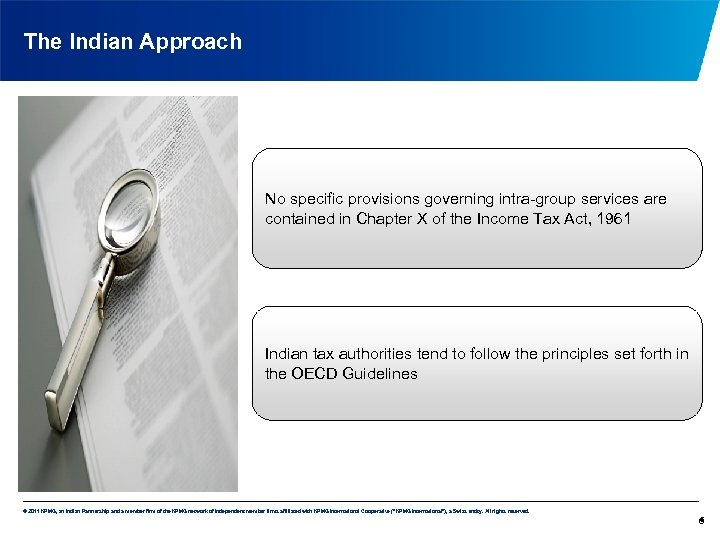 The Indian Approach No specific provisions governing intra-group services are contained in Chapter X