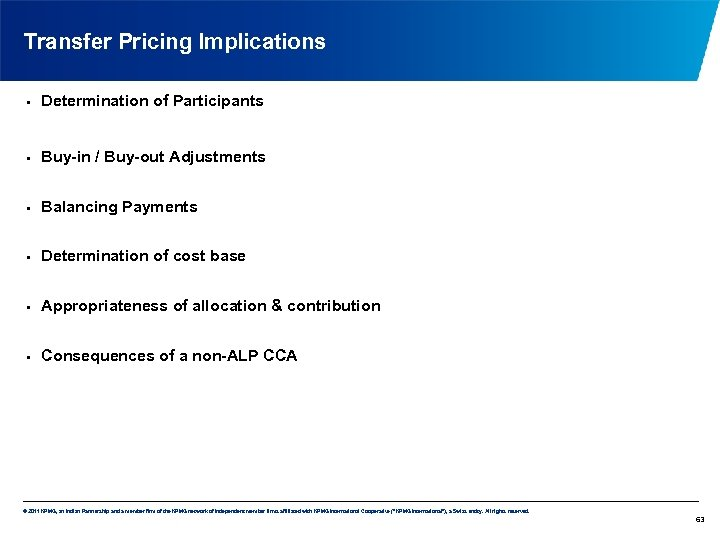 Transfer Pricing Implications • Determination of Participants • Buy-in / Buy-out Adjustments • Balancing