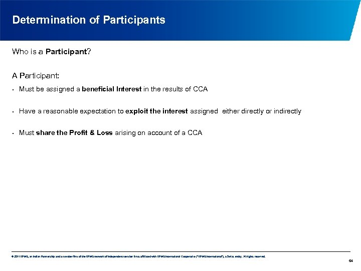 Determination of Participants Who is a Participant? A Participant: • Must be assigned a
