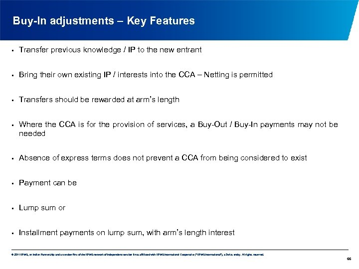 Buy-In adjustments – Key Features • Transfer previous knowledge / IP to the new