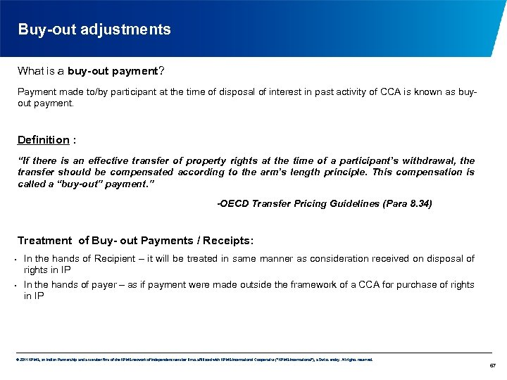 Buy-out adjustments What is a buy-out payment? Payment made to/by participant at the time