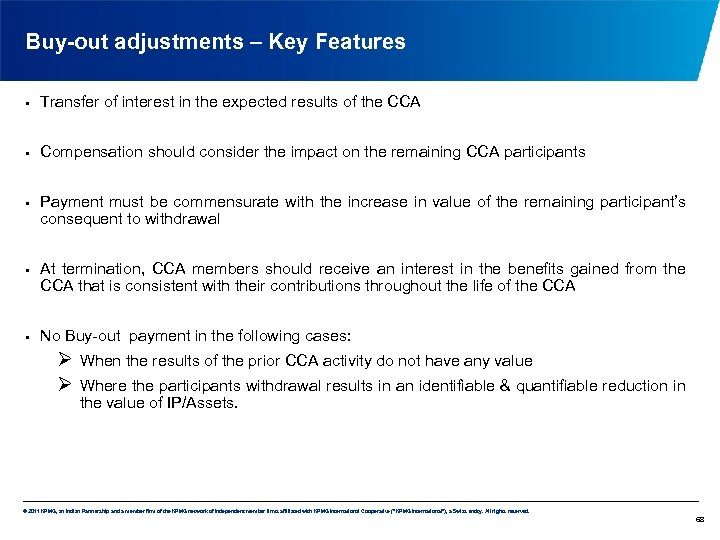 Buy-out adjustments – Key Features • Transfer of interest in the expected results of