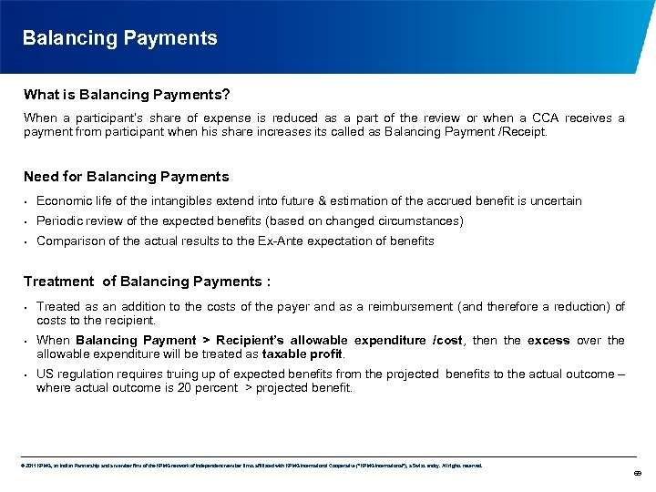 Balancing Payments What is Balancing Payments? When a participant's share of expense is reduced