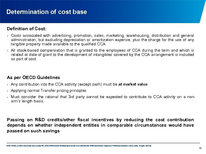 Determination of cost base Definition of Cost: • • Costs associated with advertising, promotion,