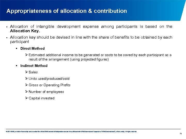 Appropriateness of allocation & contribution • • Allocation of intangible development expense among participants