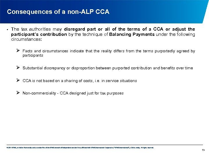 Consequences of a non-ALP CCA • The tax authorities may disregard part or all