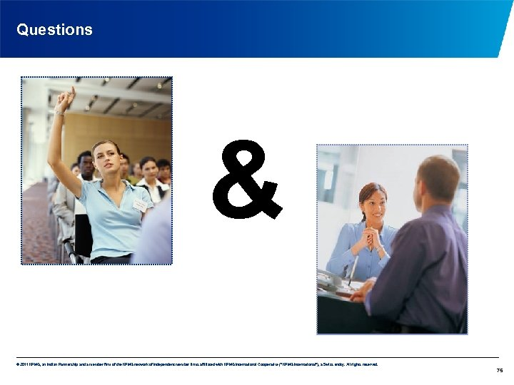 Questions & © 2011 KPMG, an Indian Partnership and a member firm of the