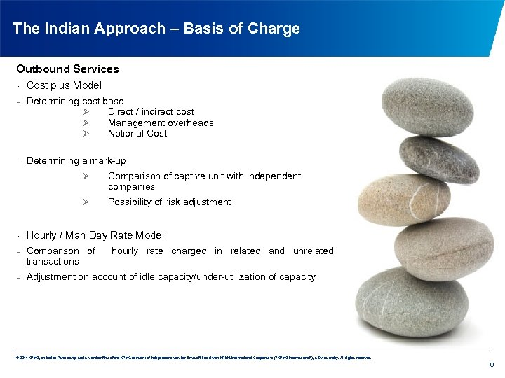 The Indian Approach – Basis of Charge Outbound Services • Cost plus Model –