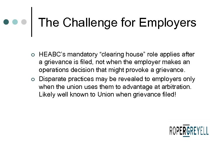 "The Challenge for Employers ¢ ¢ HEABC's mandatory ""clearing house"" role applies after a"