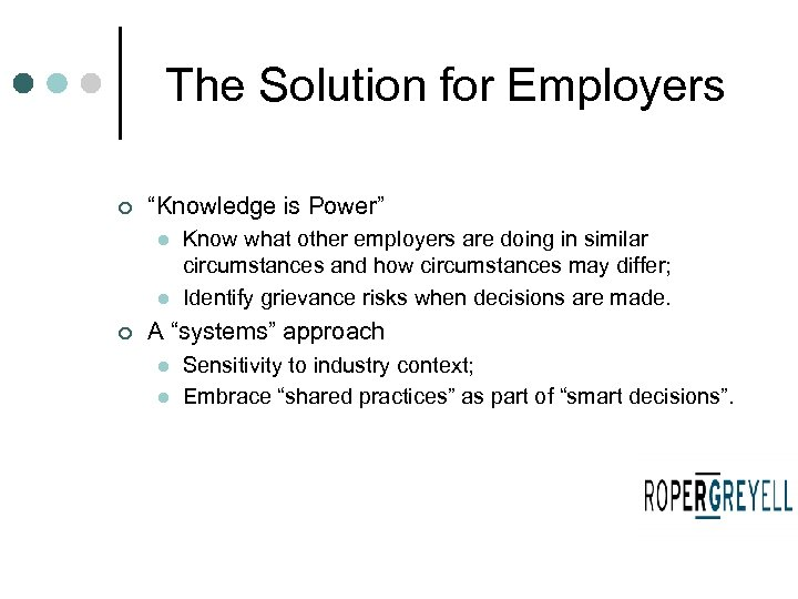 "The Solution for Employers ¢ ""Knowledge is Power"" l l ¢ Know what other"