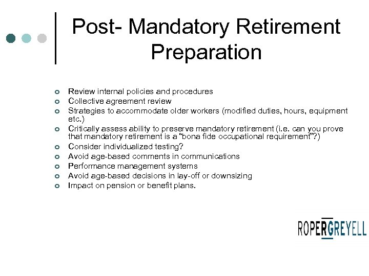 Post- Mandatory Retirement Preparation ¢ ¢ ¢ ¢ ¢ Review internal policies and procedures