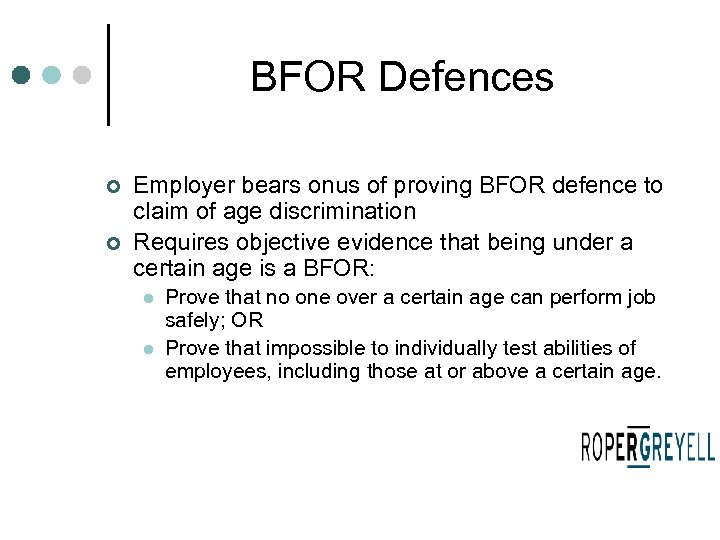 BFOR Defences ¢ ¢ Employer bears onus of proving BFOR defence to claim of