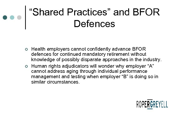 """Shared Practices"" and BFOR Defences ¢ ¢ Health employers cannot confidently advance BFOR defences"
