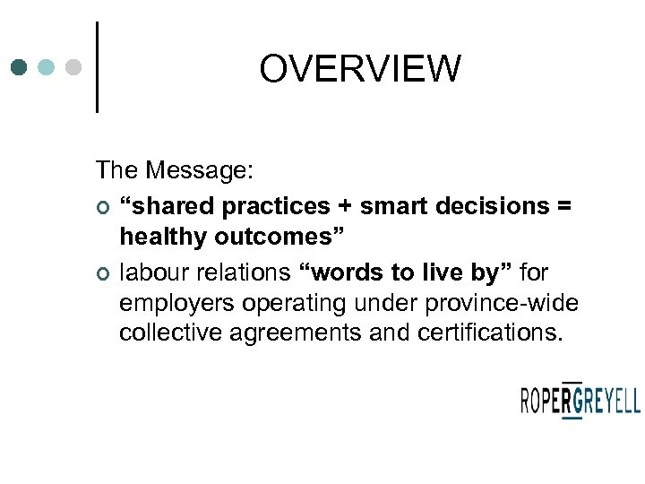 "OVERVIEW The Message: ¢ ""shared practices + smart decisions = healthy outcomes"" ¢ labour"