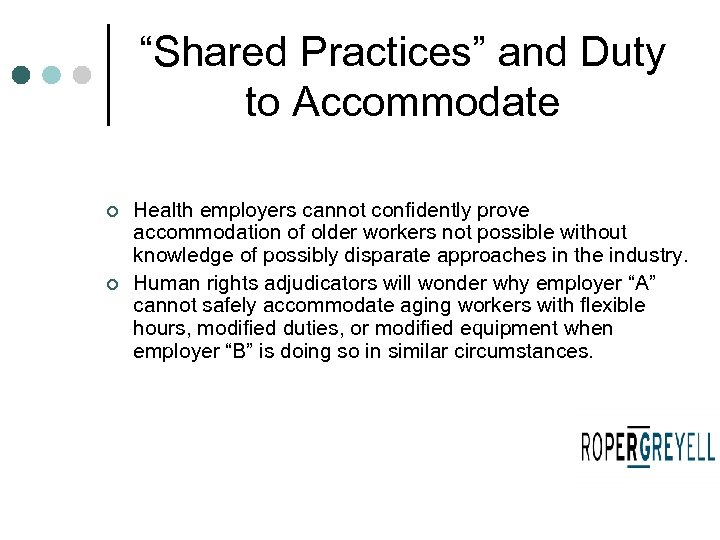 """Shared Practices"" and Duty to Accommodate ¢ ¢ Health employers cannot confidently prove accommodation"