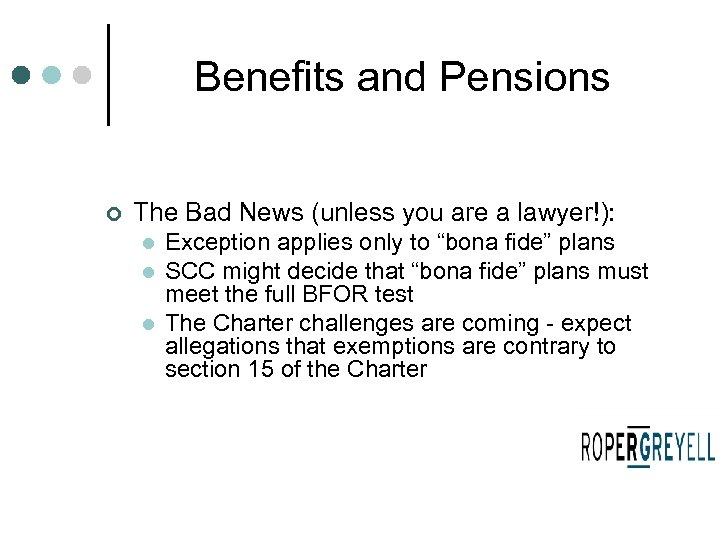Benefits and Pensions ¢ The Bad News (unless you are a lawyer!): l l