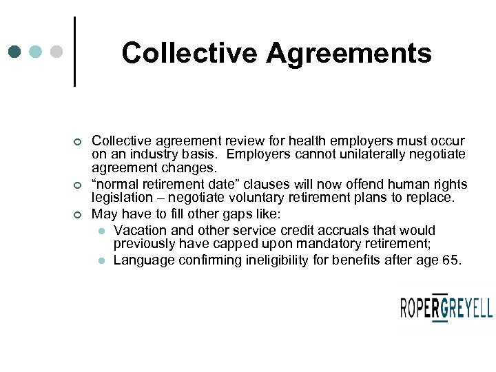 Collective Agreements ¢ ¢ ¢ Collective agreement review for health employers must occur on