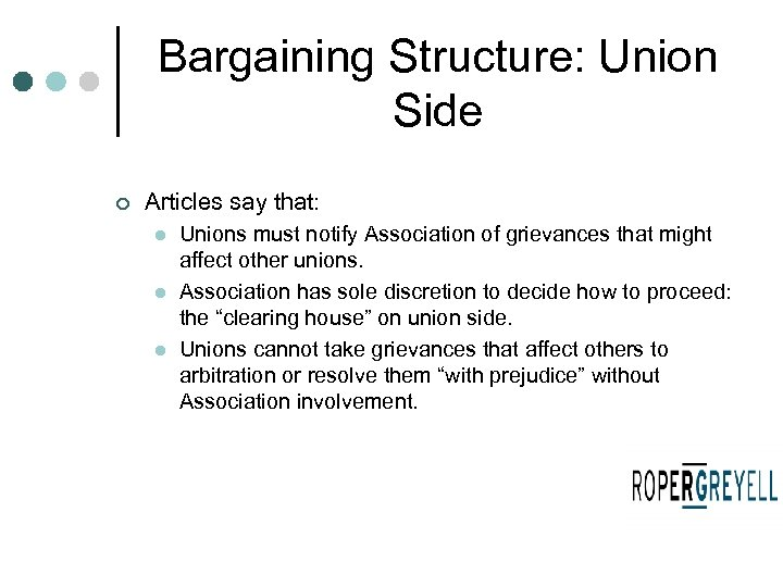 Bargaining Structure: Union Side ¢ Articles say that: l l l Unions must notify