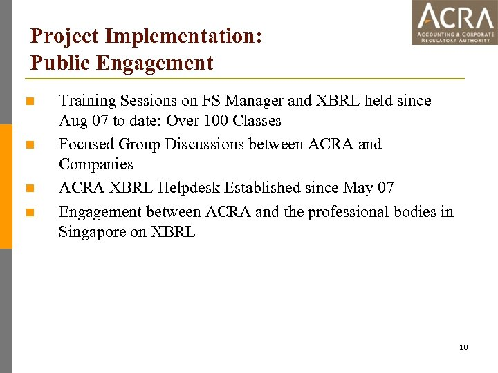 Project Implementation: Public Engagement n n Training Sessions on FS Manager and XBRL held