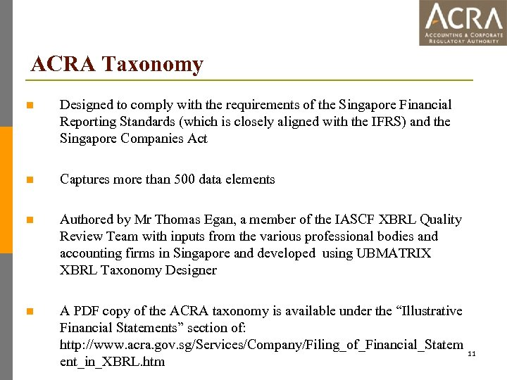 ACRA Taxonomy n Designed to comply with the requirements of the Singapore Financial Reporting
