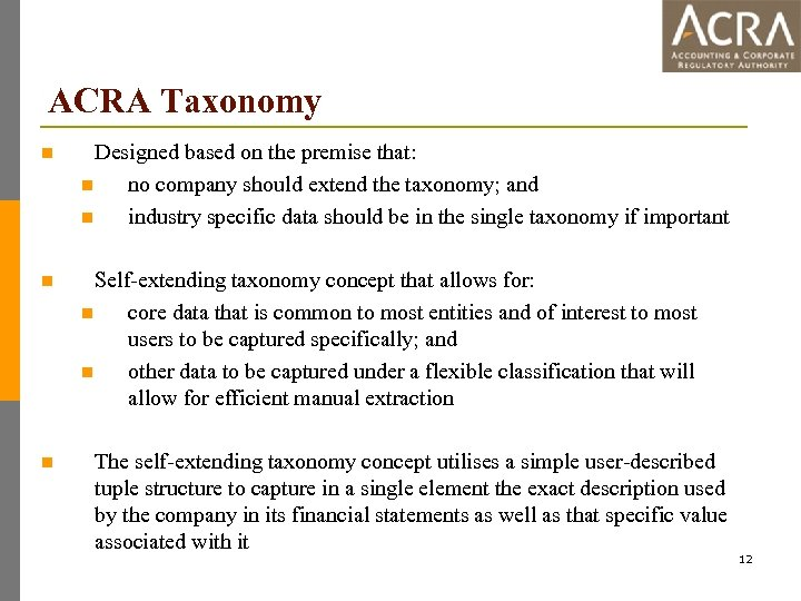 ACRA Taxonomy n Designed based on the premise that: n no company should extend