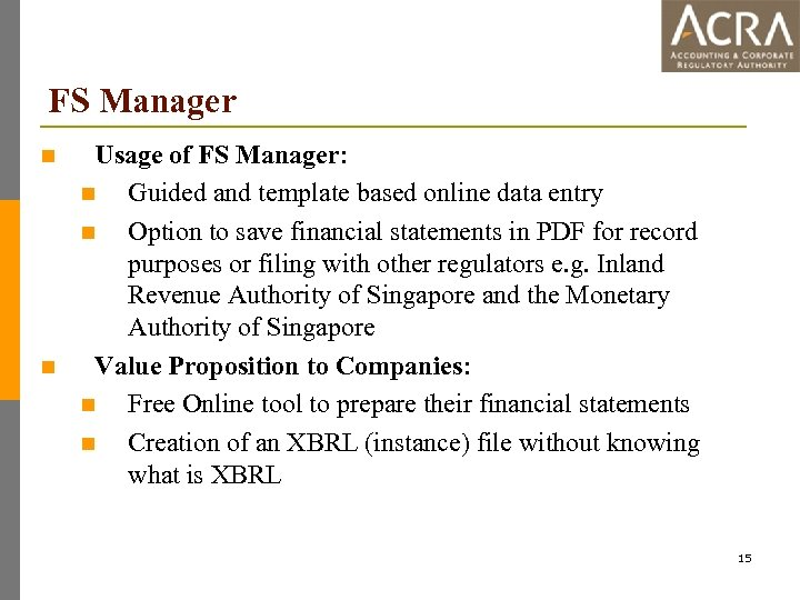 FS Manager n n Usage of FS Manager: n Guided and template based online