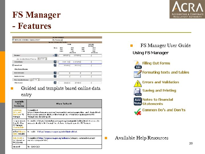 FS Manager - Features n n FS Manager User Guided and template based online