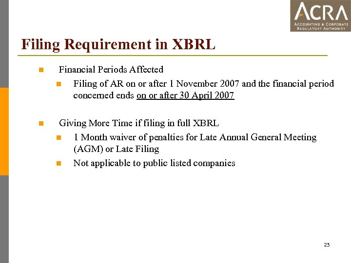 Filing Requirement in XBRL n Financial Periods Affected n Filing of AR on or