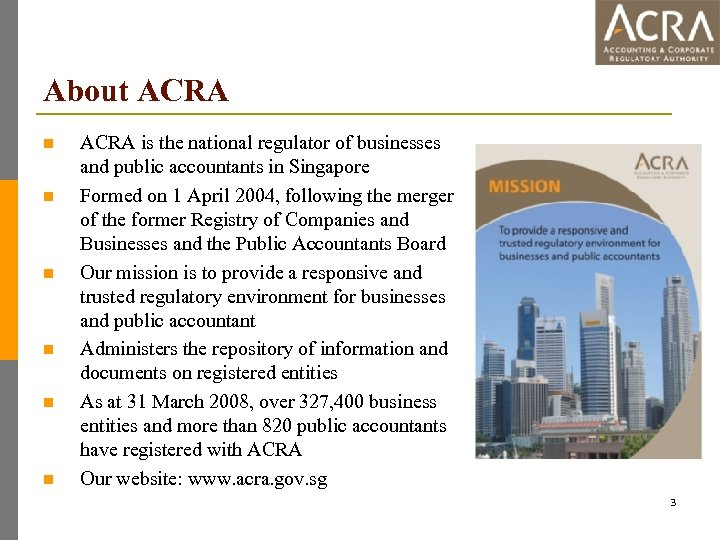 About ACRA n n n ACRA is the national regulator of businesses and public