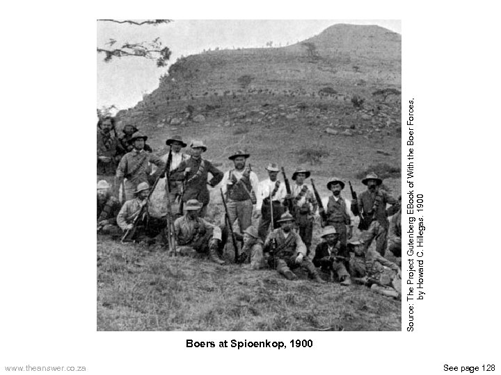Boers at Spioenkop, 1900 www. theanswer. co. za See page 128 Source: The Project