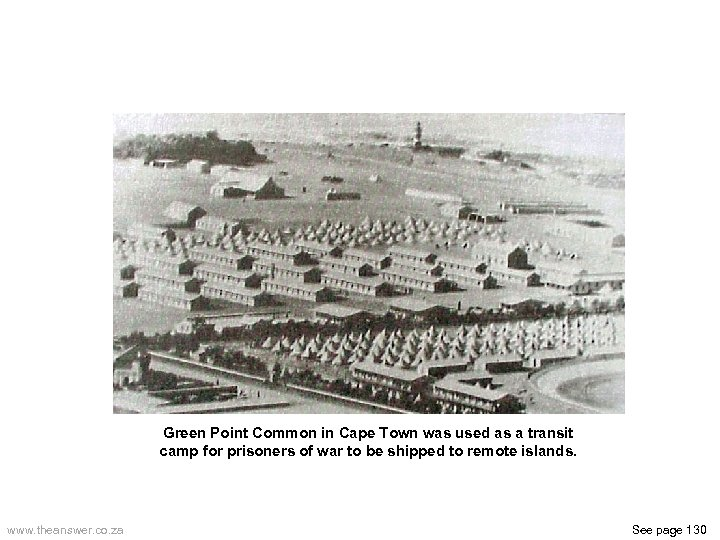 Green Point Common in Cape Town was used as a transit camp for prisoners