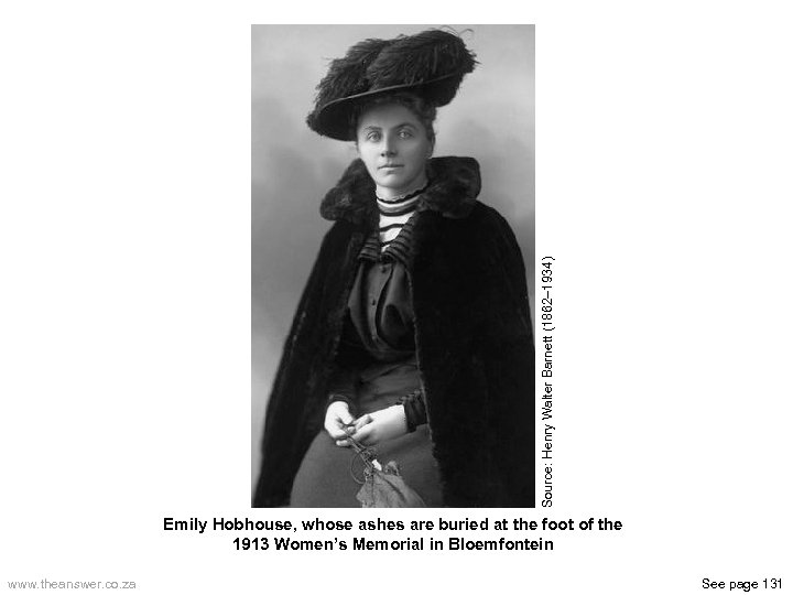 Source: Henry Walter Barnett (1862– 1934) Emily Hobhouse, whose ashes are buried at the