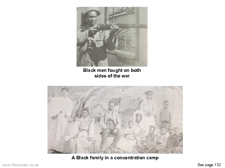 Black men fought on both sides of the war A Black family in a