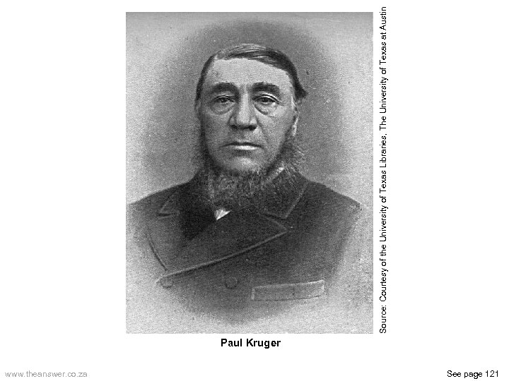 Paul Kruger www. theanswer. co. za See page 121 Source: Courtesy of the University