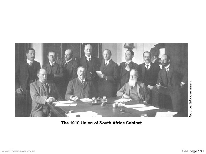 Source: SA government The 1910 Union of South Africa Cabinet www. theanswer. co. za