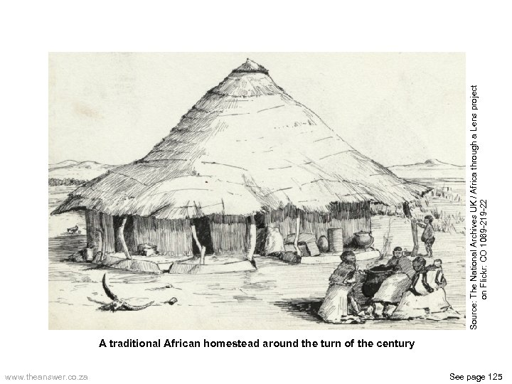 A traditional African homestead around the turn of the century www. theanswer. co. za