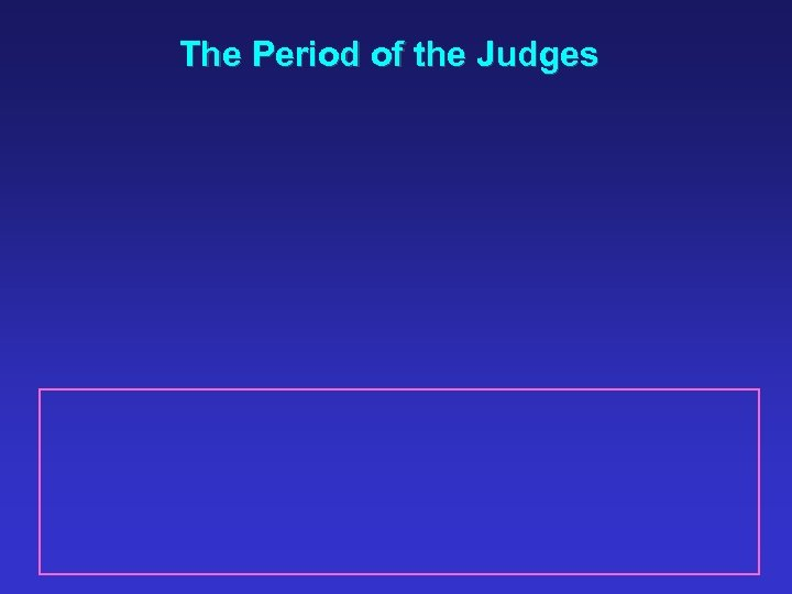 The Period of the Judges