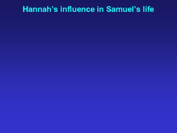 Hannah's influence in Samuel's life