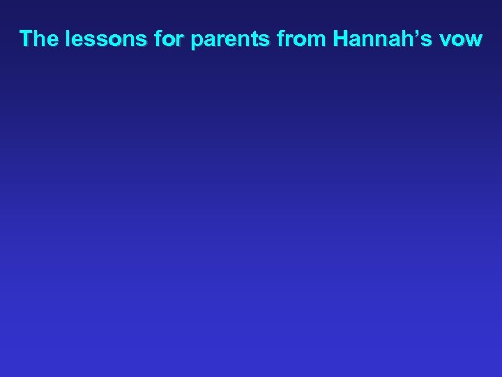 The lessons for parents from Hannah's vow