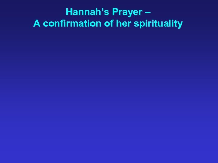 Hannah's Prayer – A confirmation of her spirituality