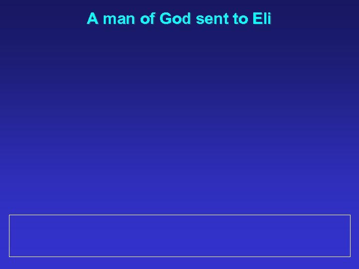 A man of God sent to Eli