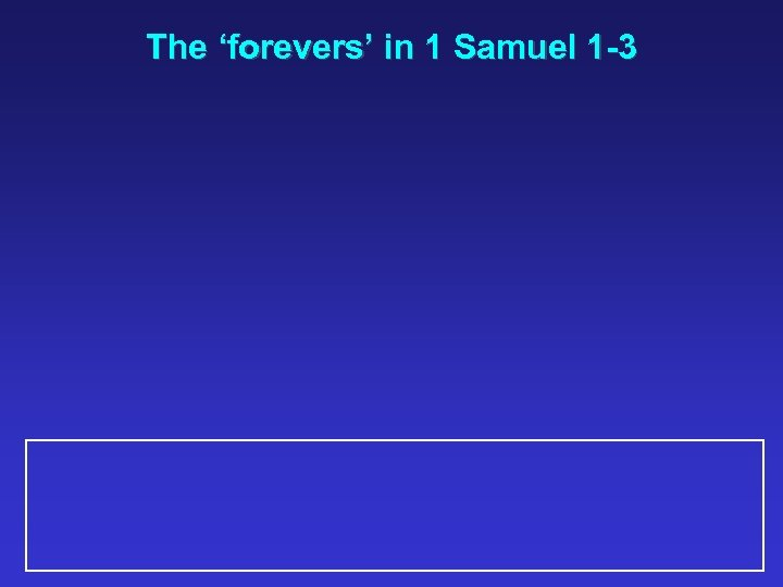 The 'forevers' in 1 Samuel 1 -3